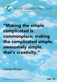 Making the simple complicated is commonplace; making the complicated simple, awesomely simple, that's creativity.