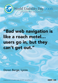 Bad web navigation is like a roach motel... Users go in but they can't get out.