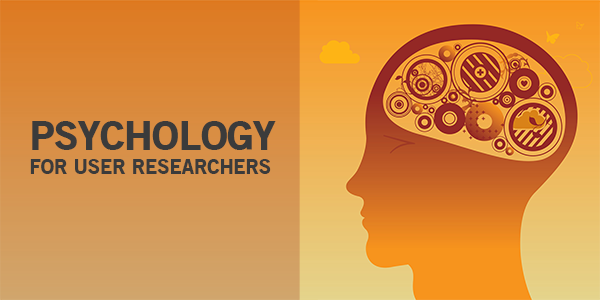 Psychology for User Researchers